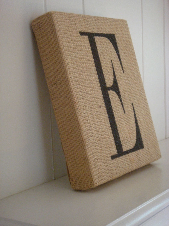 Ideas : Wrap a canvas in burlap, stencil letter w/ fabric paint or permanent marker