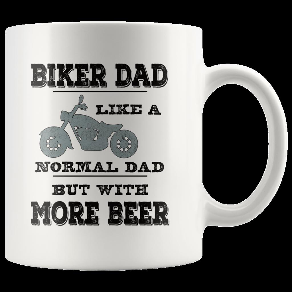 Biker Dad Coffee Mug Funny More Beer Saying Gift Biker