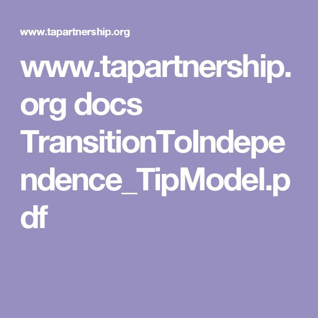 www.tapartnership.org docs TransitionToIndependence_TipModel.pdf