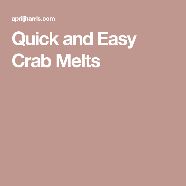 Quick and Easy Crab Melts
