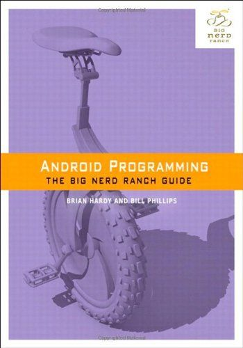 Android Programming: The Big Nerd Ranch Guide (Big Nerd Ranch Guides) by Bill Phillips