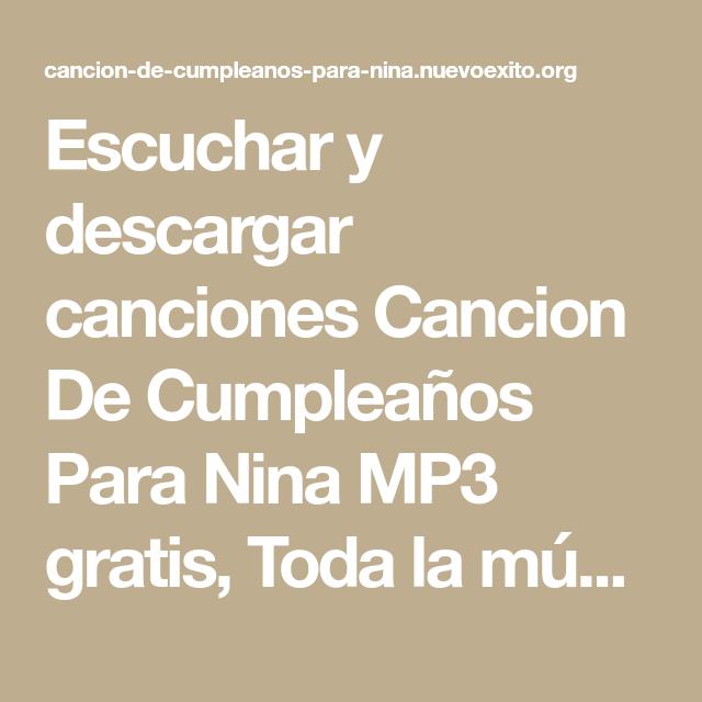 Escuchar Y Descargar Canciones Cancion De Cumpleaños Para Nina Mp3 Gratis Toda La Música Es Gratuita Y Faci Canciones De Cumpleaños Canciones Cumpleaños Niños
