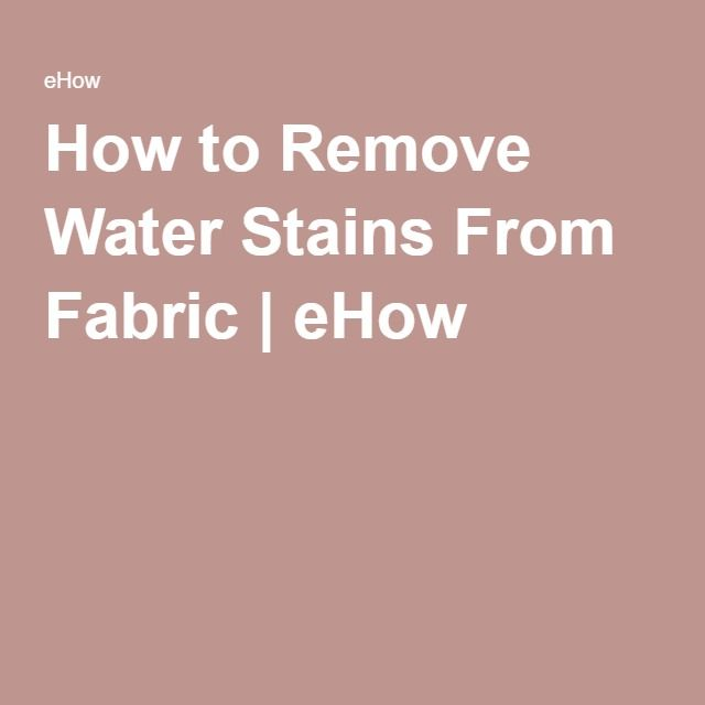 How To Remove Water Stains From Fabric Remove Water Stains Stain On Clothes Boat Carpet