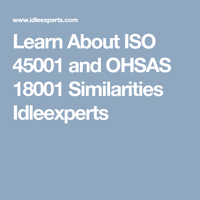 Learn About ISO 45001 and OHSAS 18001 Similarities