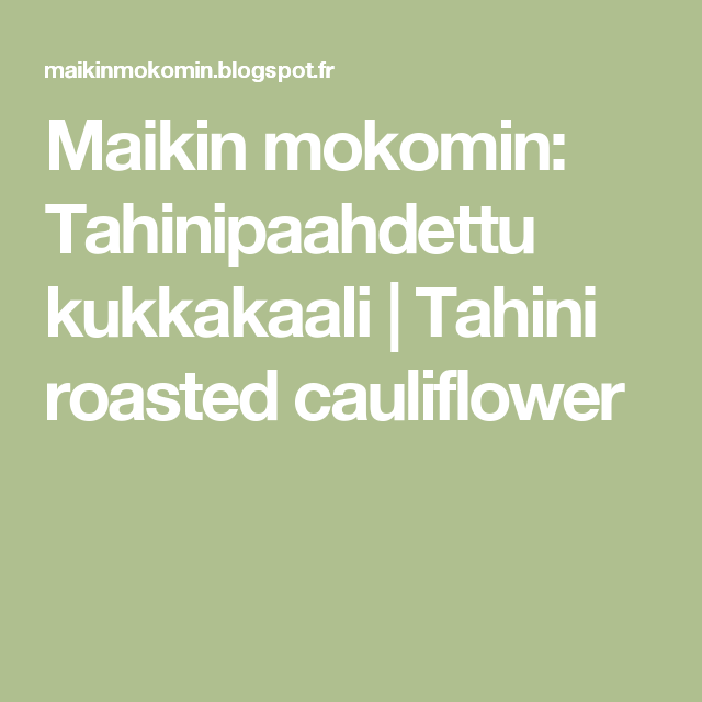 Maikin mokomin: Tahinipaahdettu kukkakaali | Tahini roasted cauliflower