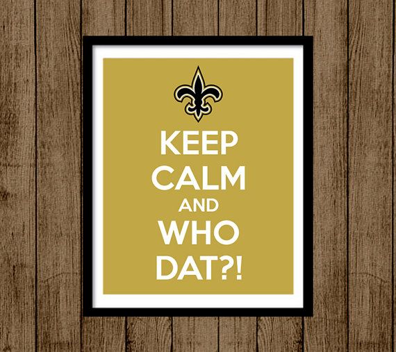 INSTANT DOWNLOAD Keep Calm Sign, Keep Calm and Who Dat, Saints, New ...