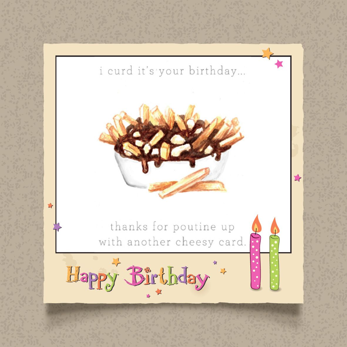 I Curd It S Your Birthday Poutine Greeting Card Birthday Greeting Cards Funny Greeting Cards Beautiful Greeting Cards