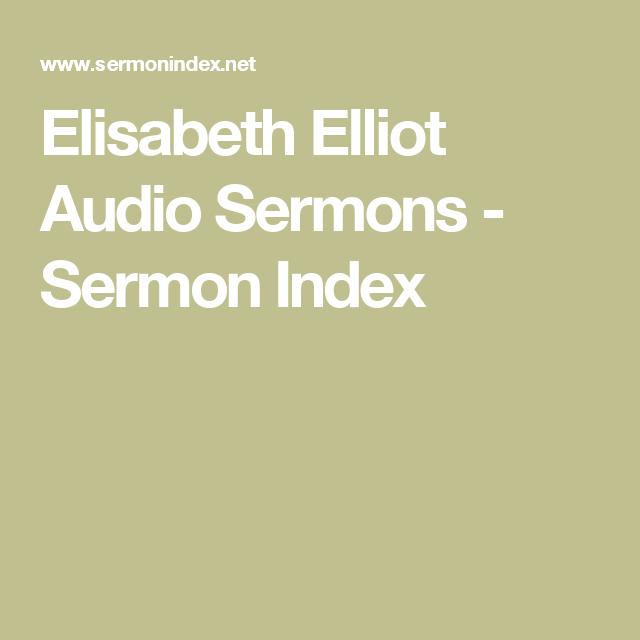 Elisabeth Elliot Audio Sermons - Sermon Index