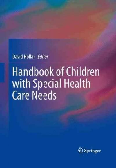 Handbook of Children With Special Health Care Needs Developmental