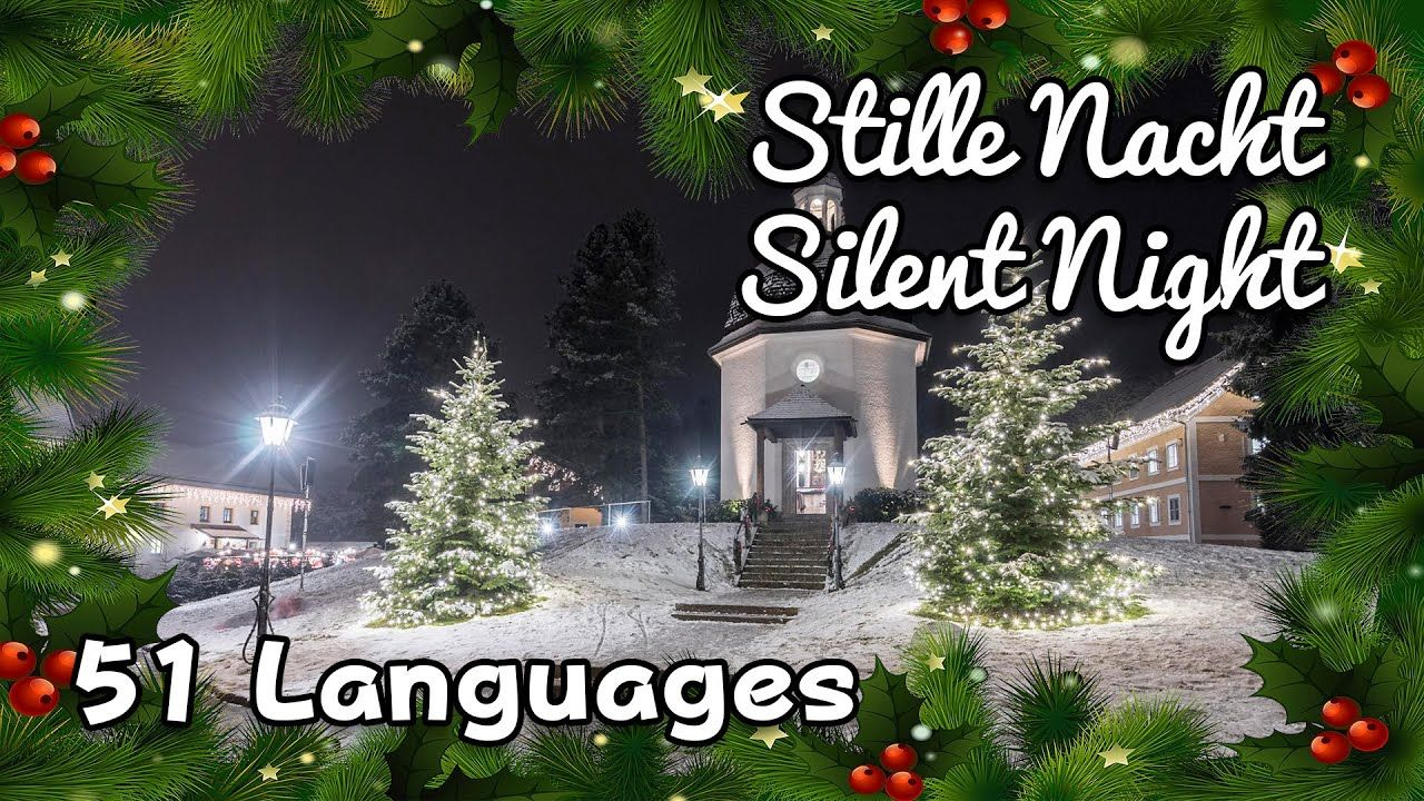 Silent Night, Holy Night - 51 Languages (with Lyrics!)   Silent night, Nights lyrics