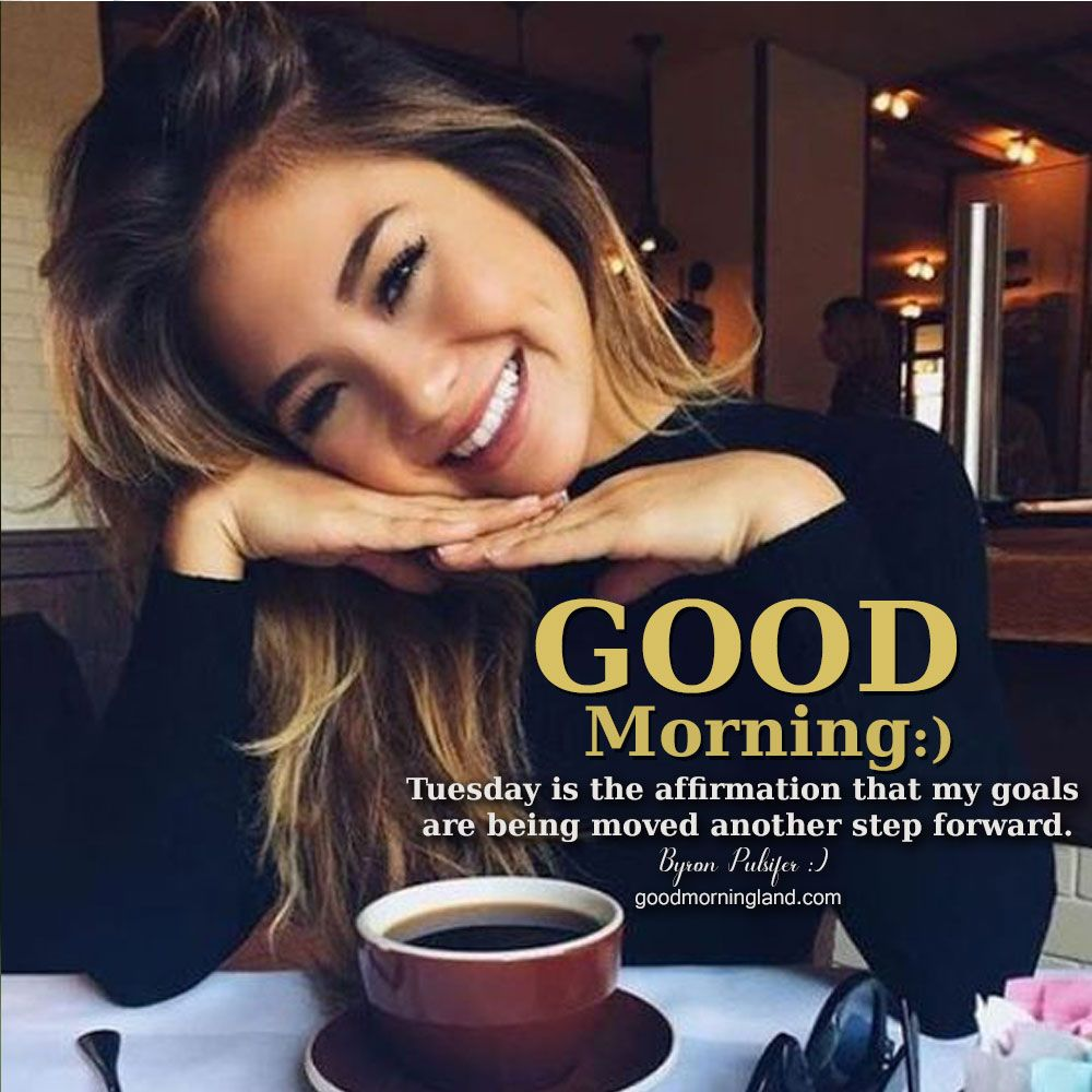 Collection Of Best Good Morning Tuesday Images 2021 Good Morning Tuesday Images Good Morning My Love Good Morning Tuesday