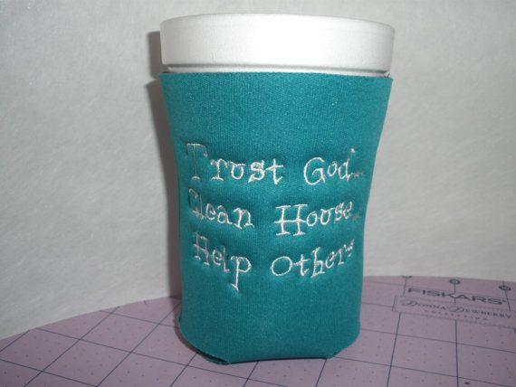 """""""Trust God, Clean House, Help Others"""" Embroidered Slogan Recovery Koozie with name and sobriety/clean date added on the back by SpecialtyKooziesEtc, $4.99"""
