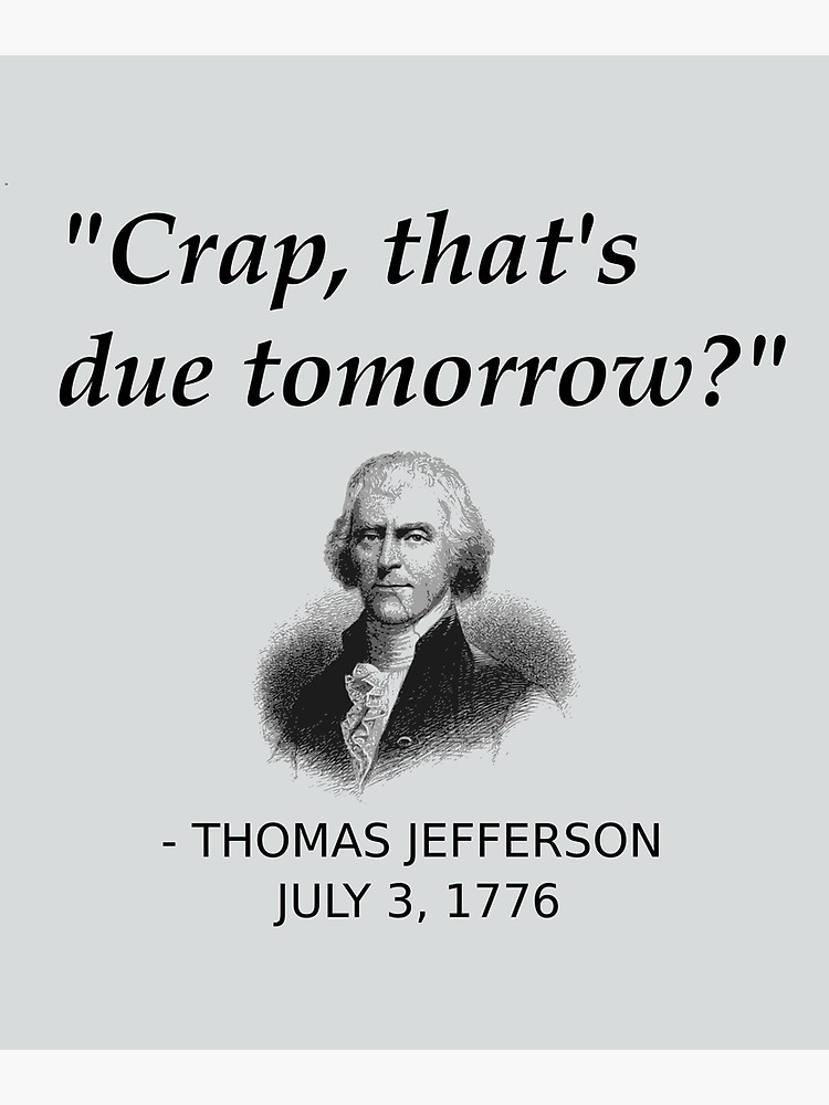 Funny Thomas Jefferson Independence Day Usa History Canvas Print By Thecreekman In 2020 Thomas Jefferson Independence Day Quotes Independence Day Meme