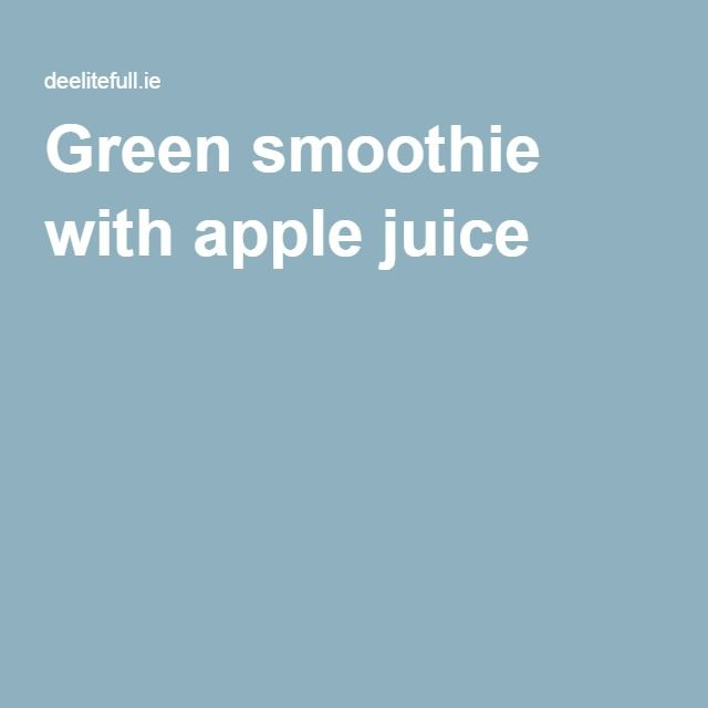 Green smoothie with apple juice