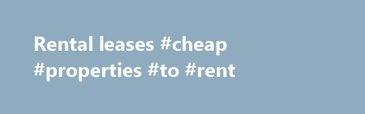 Rental Leases Cheap Properties To Rent HttpRentalRemmont