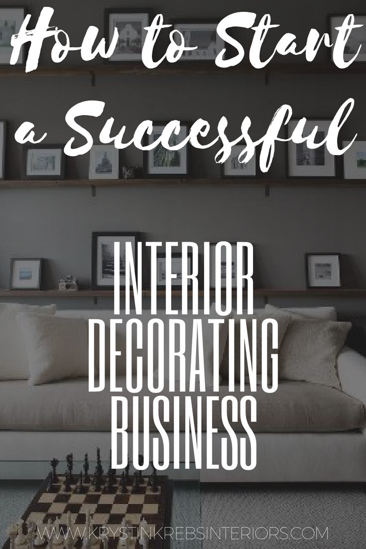 Bon Learn All That You Need To Know To Start A Successful Interior Decorating  Business