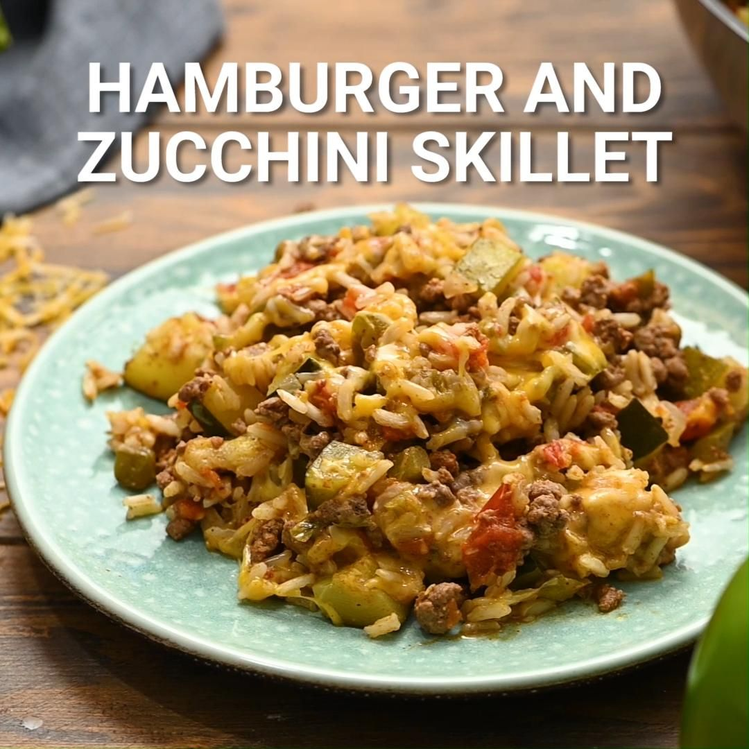 HAMBURGER AND ZUCCHINI SKILLET -   19 dinner recipes with ground beef and rice ideas