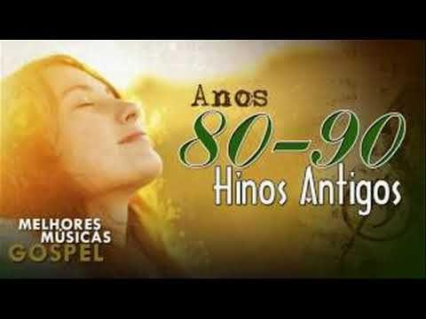 Baixar Hinos Antigos Anos 80 90 So Musicas Gospel Evangelicos