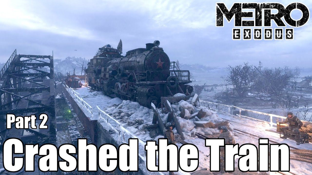 Metro Exodus - Part 2 - Crashed the Train, Fought a Cult