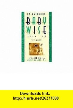 On Becoming Baby Wise Book II Publisher Parent-Wise Solutions Inc Gary Ezzo ,   ,  , ASIN: B004TEOOR8 , tutorials , pdf , ebook , torrent , downloads , rapidshare , filesonic , hotfile , megaupload , fileserve