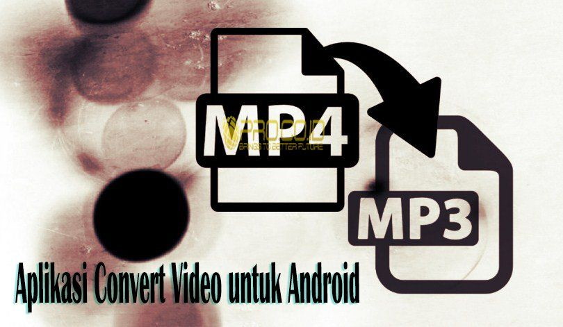10 Aplikasi Convert Video Untuk Android Terbaik Gratis Https Www Pro Co Id Aplikasi Convert Video Untuk Android Aplikasi Android Video