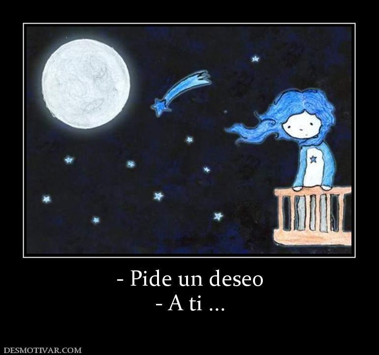 - Pide un deseo - A ti ...