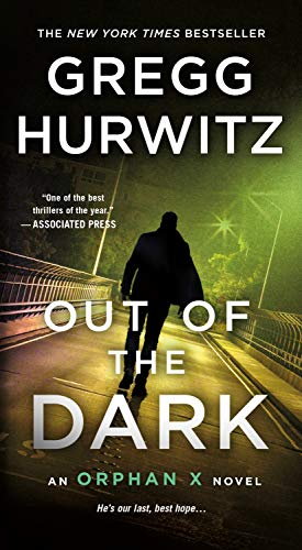 Out Of The Dark An Orphan X Novel Kindle Edition By Hurwitz Gregg Mystery Thriller Suspense Kindle Ebooks Amazon In 2021 Out Of The Dark Novels Fun To Be One