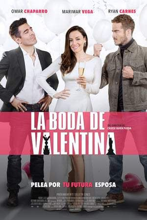 Download La Boda de Valentina Full-Movie Free