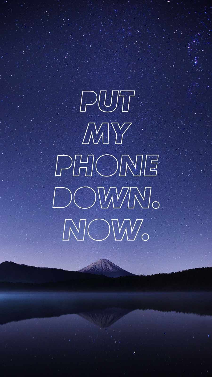 Put My Phone Down Now - IPhone Wallpapers