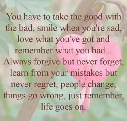 Just Remember, Life Goes On | Life/Inspiration | Pinterest | Quote ...