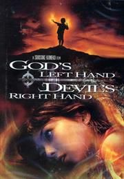 God's Left Hand, Devil's Right Hand / Kami no hidarite akuma no migite / Левая рука Бога, правая рука Дьявола  (2006)