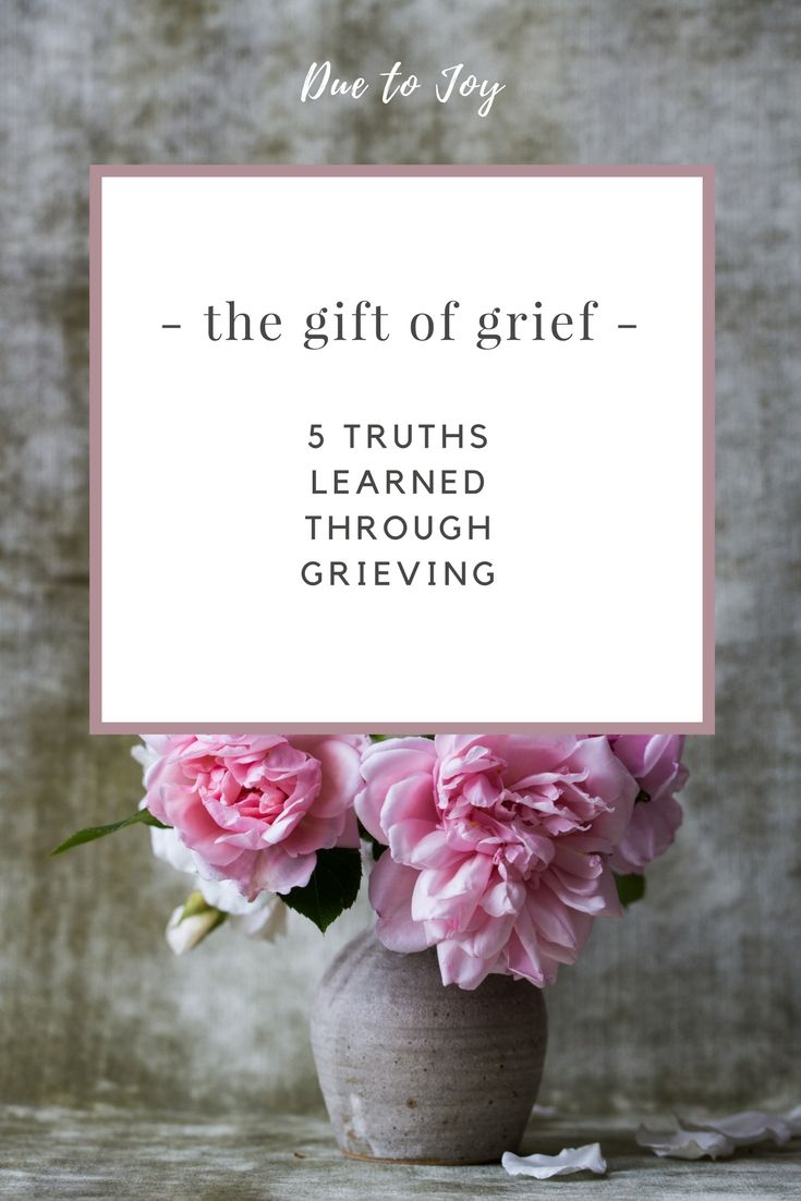 The Gift Of Grief: 5 Truths Learned While Grieving | Teacher Mommy