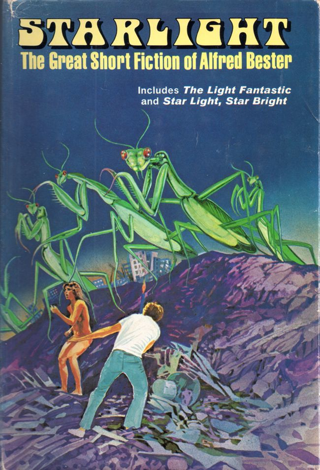 Starlight, The Great Short Fiction of Alfred Bester, Nelson Doubleday, Inc. Copyright 1976