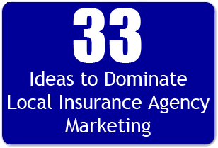 33 Ideas To Dominate Local Insurance Agency Marketing Insurance