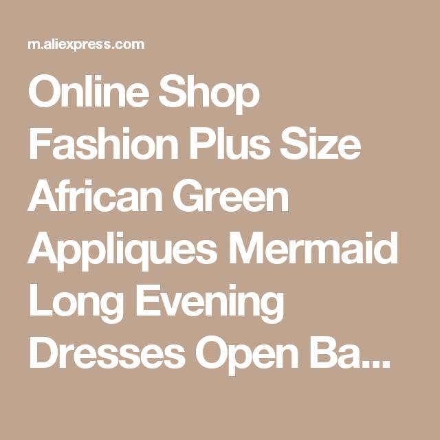 fca110c0391 Online Shop Fashion Plus Size African Green Appliques Mermaid Long Evening  Dresses Open Back Peplum Ankara kitenge Women Long Formal Gowns