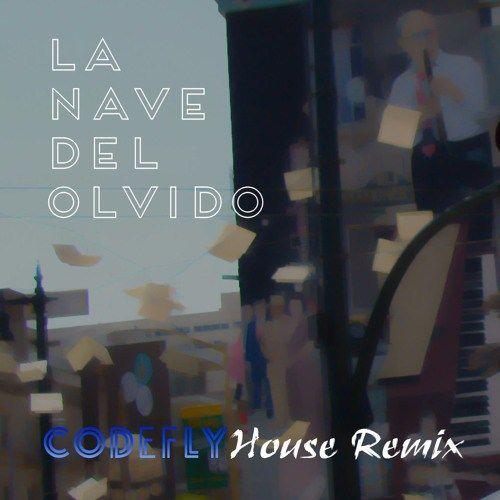 La Nave del Olvido (Codefly House Remix)