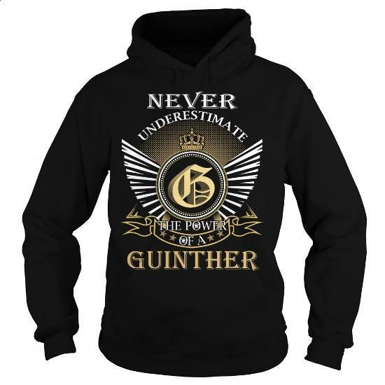 Never Underestimate The Power of a GUINTHER - Last Name, Surname T-Shirt - #gifts for girl friends #mens hoodie