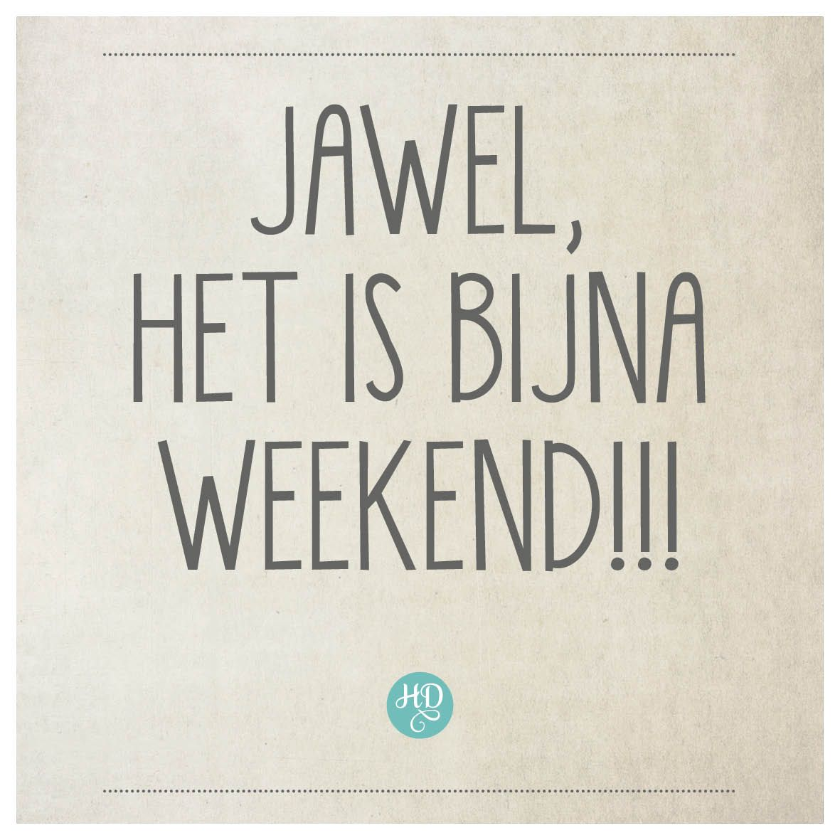 bijna weekend spreuken Jawel, het is bijna weekend! : D | #iLike Quotes   Weekend quotes  bijna weekend spreuken