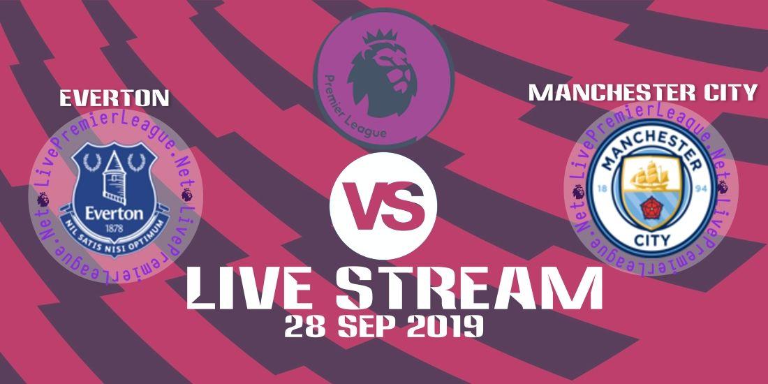 Everton Vs Manchester City Live Stream 2019 Match Day 7