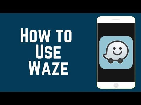 How to Use the Waze App Beginners Guide to Waze 2019