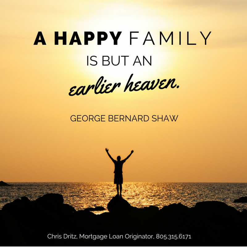 a happy family is but an earlier heaven george bernard shaw chris dritz family housesquote familyheavenmortgage loan