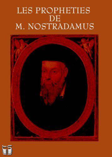 Les Propheties De M Nostradamus French Edition By Michel Nostradamus 2 19 471 Pages Kindle Store Spirituality Kindle