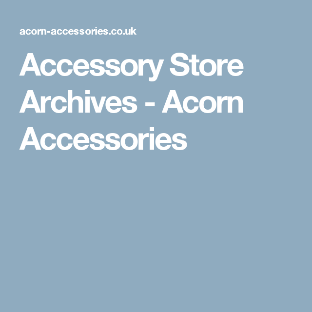 Accessory Store Archives - Acorn Accessories