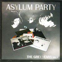 Asylum Party - The Grey Years Volume 1