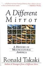 Ronald Takaki, A different mirror : a history of multicultural America