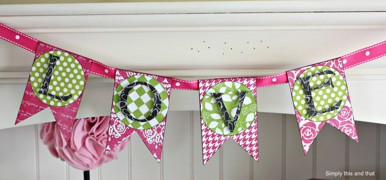 LOVE Pennant: via Simply This and that