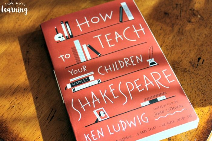 How To Make Shakespeare Fun For Kids Look We Re Learning History Curriculum Teaching Kids Teaching Reading