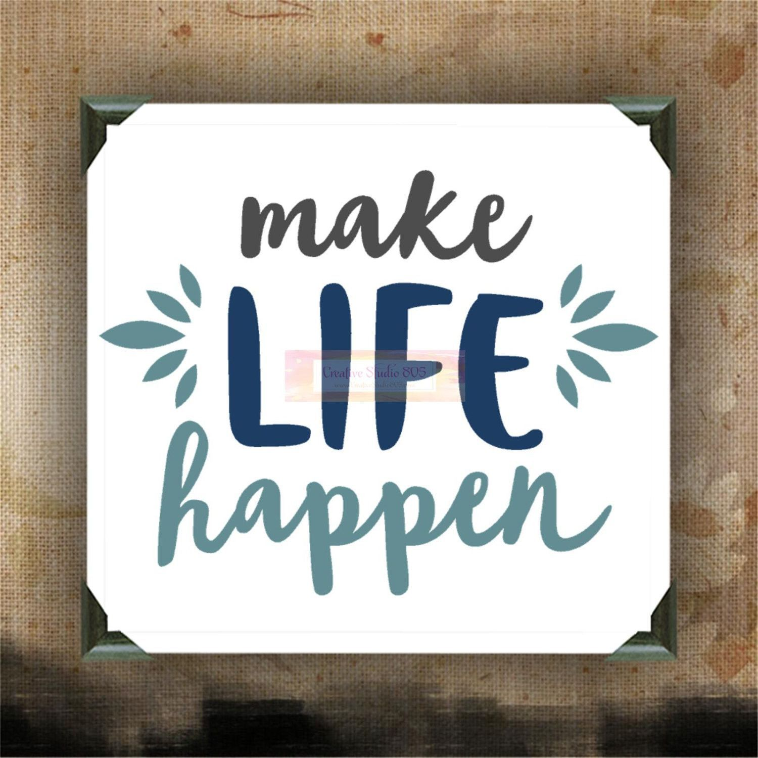 Make Life Happen | decorated canvas | wall hanging | wall decor ...