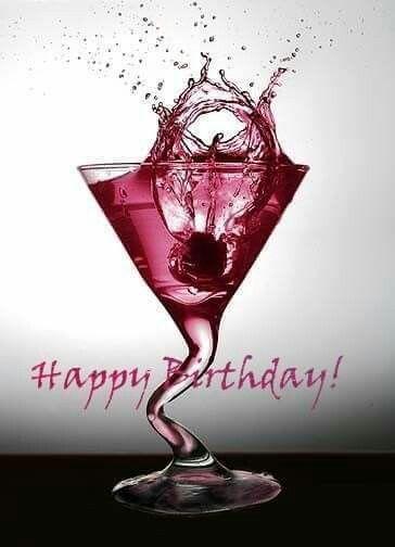 Happy Birthday Happy Birthday Greetings Happy Birthday Drinks Birthday Blessings