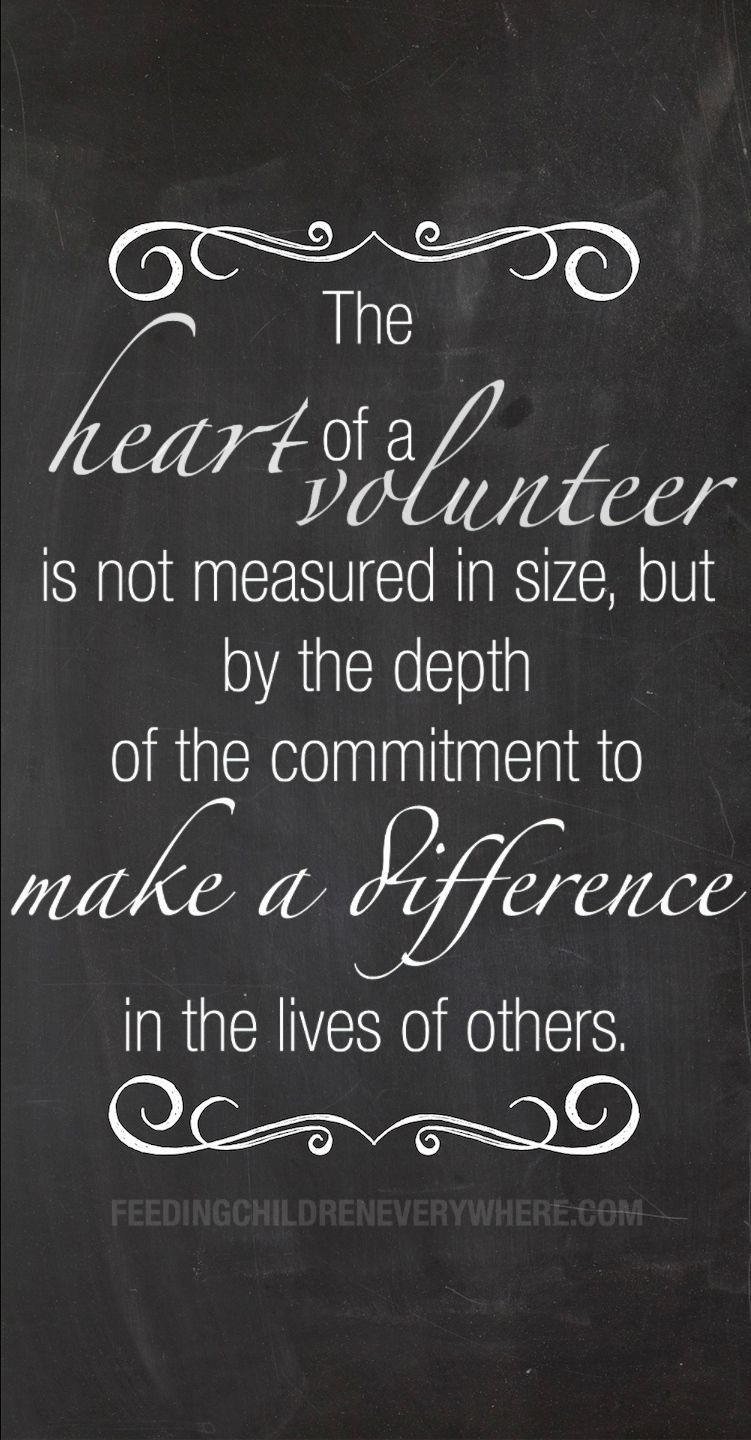 """""""The heart of a volunteer is not measured in size, but by"""